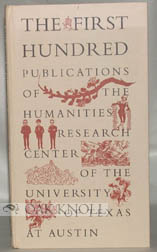 THE FIRST HUNDRED PUBLICATIONS OF THE HUMANITIES RESEARCH CENTER OF THE UNIVERSITY OF TEXAS AT AUSTIN. Edwin T. Bowden.
