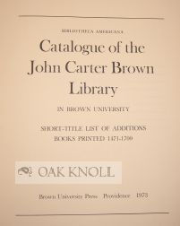 BIBLIOTHECA AMERICANA, CATALOGUE OF THE JOHN CARTER BROWN LIBRARY IN BROWN UNIVERSITY, PROVIDENCE, RHODE ISLAND.
