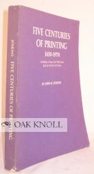 FIVE CENTURIES OF PRINTING 1450-1978, INCLUDING AT LEAST ONE WORK FROM EACH OF THE PAST 500...