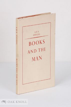 BOOKS AND THE MAN ANTIQUARIAN BOOKSELLERS' ASSOCIATION ANNUAL.