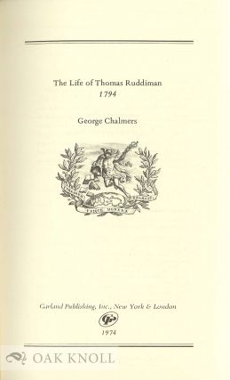 THE LIFE OF THOMAS RUDDIMAN N, A.M., THE KEEPER, FOR ALMOST FIFTY YEARS, OF THE LIBRARY BELONGING TO THE FACULTY OF ADVOCATES AT EDINBURGH.