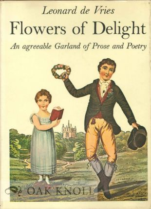 FLOWERS OF DELIGHT CULLED BY LEONARD DEVRIES FROM THE OSBORNE COLLECTION OF EARLY CHILDREN'S BOOKS.