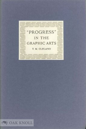 PROGRESS IN THE GRAPHIC ARTS AN ADDRESS DELIVERED AT THE NEWBERRY LIBRARY IN CHICAGO ... ON THE...