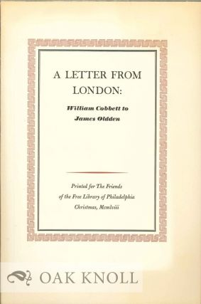 A LETTER FROM LONDON: WILLIAM COBBETT TO JAMES OLDDEN. William Cobbett