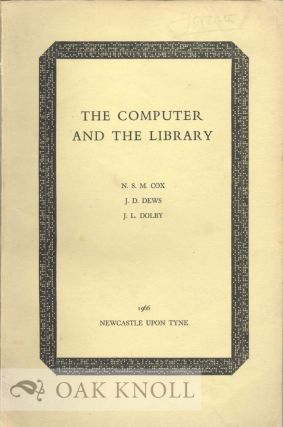 THE COMPUTER AND THE LIBRARY THE ROLE OF THE COMPUTER IN THE ORGANISATION AND HANDLING OF...