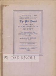 HISTORY AND DESCRIPTION OF THE PITT PRESS ERECTED TO THE MEMORY OF MR. PITT FOR THE USE OF THE...