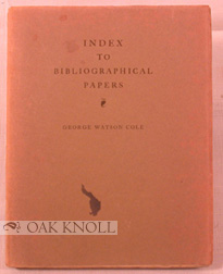 INDEX TO BIBLIOGRAPHICAL PAPERS PUBLISHED BY THE BIBLIOGRAPHICAL SOCIETY AND THE LIBRARY...