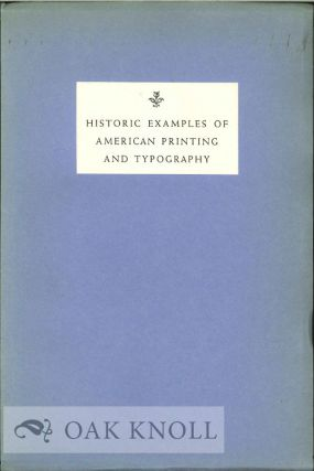 HISTORIC EXAMPLES OF AMERICAN PRINTING AND TYPOGRAPHY, A GUIDE TO AN EXHIBITION IN THE WILLIAM L. CLEMENTS LIBRARY.
