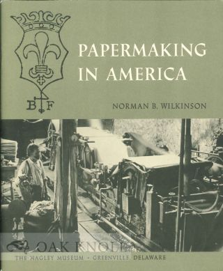 PAPERMAKING IN AMERICA. Norman B. Wilkinson