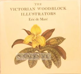 THE VICTORIAN WOODBLOCK ILLUSTRATORS. Eric de Mare