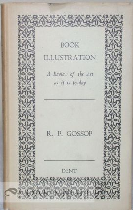BOOK ILLUSTRATION, A REVIEW OF THE ART AS IT IS TODAY. R. P. Gossop