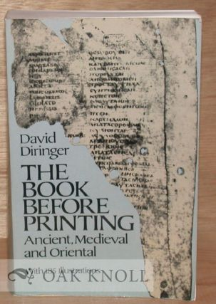 THE BOOK BEFORE PRINTING ANCIENT, MEDIEVAL AND ORIENTAL. David Diringer