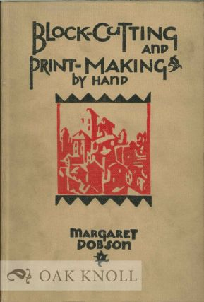 BLOCK-CUTTING AND PRINT-MAKING BY HAND FROM WOOD, LINOLEUM AND OTHER MEDIA. Margaret Dobson