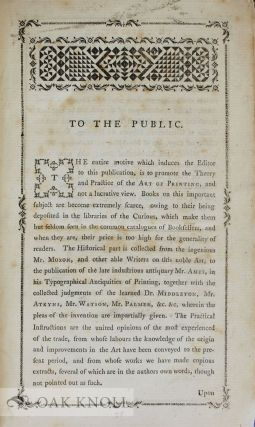 CONCISE HISTORY OF THE ORIGIN AND PROGRESS OF PRINTING WITH PRACTICAL INSTRUCTIONS TO THE TRADE IN GENERAL. COMPILED FROM THOSE WHO HAVE WROTE ON THIS CURIOUS ART.