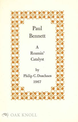 PAUL BENNETT, A ROAMIN' CATALYST. Philip C. Duschnes.