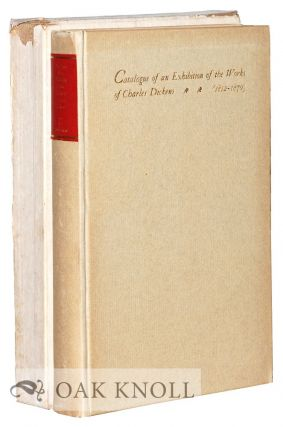 CATALOGUE OF AN EXHIBITION OF THE WORKS OF CHARLES DICKENS With an Introduction by Royal Cortissoz