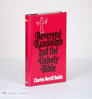 REVEREND RANDOLLPH AND THE UNHOLY BIBLE. Charles Merrill Smith