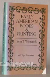 EARLY AMERICAN BOOKS & PRINTING. John T. Winterich