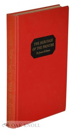 THE HERITAGE OF THE PRINTER. James Eckman.