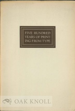 FIVE HUNDRED YEARS OF PRINTING FROM TYPE A SERIES OF NOTES ON PRINTING HISTORY, FROM JOHANN...