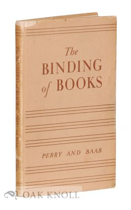THE BINDING OF BOOKS. Kenneth F. Perry, Clarence T. Babb