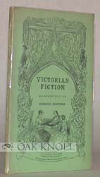VICTORIAN FICTION, AN EXHIBITION OF ORIGINAL EDITIONS. John Carter