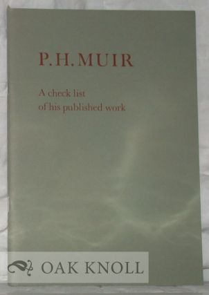 P.H. MUIR, A CHECK LIST OF HIS PUBLISHED WORK