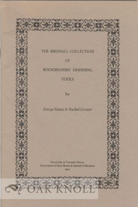 THE BIRDSALL COLLECTION OF BOOKBINDERS' FINISHING TOOLS. Emrys Evans, Rachel Grover