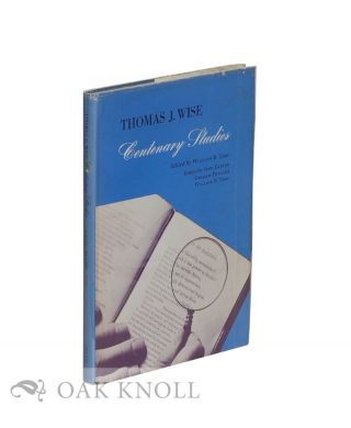 THOMAS J. WISE, CENTENARY STUDIES. William Todd.