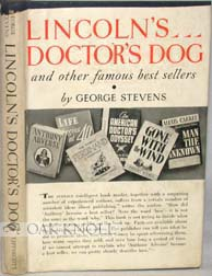 LINCOLN'S DOCTOR'S DOG AND OTHER FAMOUS BEST SELLERS. George Stevens