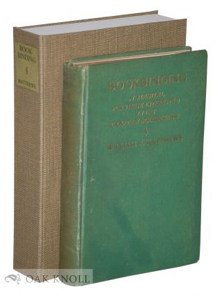 BOOKBINDING, A MANUAL FOR THOSE INTERESTED IN THE CRAFT OF BOOKBINDING. William F. Matthews