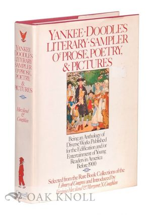 YANKEE DOODLE'S LITERARY SAMPLER OF PROSE POETRY, AND PICTURES; BEING AN ANTHOLOGY OF DIVERSE...