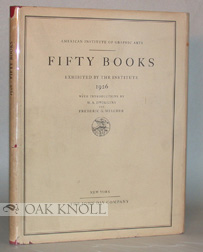 FIFTY BOOKS EXHIBITED BY THE INSTITUTE, 1926 WITH INTRODUCTIONS BY W.A. DWIGGINS AND FREDERIC G. MELCHER.