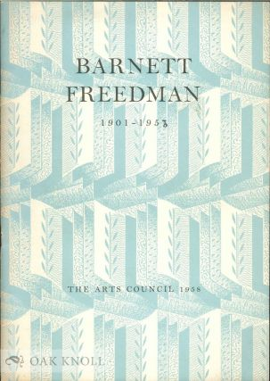 BARNETT FREEDMAN, 1901-1958, CATALOGUE OF AN EXHIBITION OF PAINTINGS, DRAWINGS & GRAPHIC ART