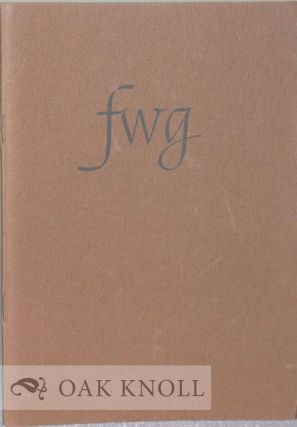 FWG, TRIBUTES BY NORMAN W. FORGUE, R. HUNTER MIDDLETON, MYRON MONSEN, JR., WILL RANSOM