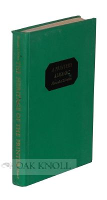 A PRINTER'S ALMANAC, THE HERITAGE OF THE PRINTER. VOLUME II. Alexander S. Lawson
