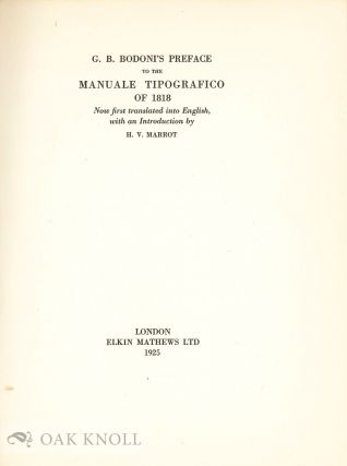 G.B. BODONI'S PREFACE TO THE MANUALE TIPOGRAFICO OF 1818 NOW FIRST TRANSLATED INTO ENGLISH, WITH AN INTRODUCTION.