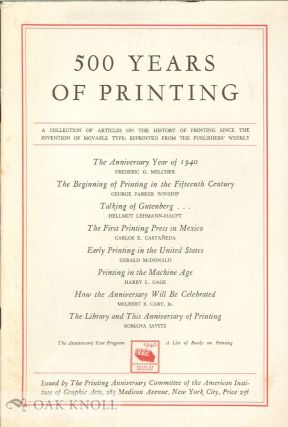 500 YEARS OF PRINTING, A COLLECTION OF ARTICLES ON THE HISTORY OF PRINTING SINCE THE INVENTION OF MOVABLE TYPE.