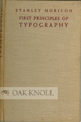 FIRST PRINCIPLES OF TYPOGRAPHY. Stanley Morison