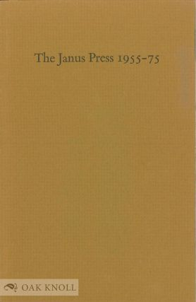 THE JANUS PRESS 1955-75 CATALOGUE RAISONNE. Ruth Fine Lehrer