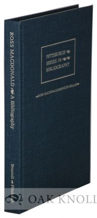 ROSS MACDONALD - KENNETH MILLAR, A DESCRIPTIVE BIBLIOGRAPHY. Matthew J.1 Bruccoli
