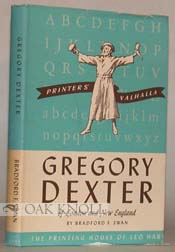 GREGORY DEXTER OF LONDON AND NEW ENGLAND, 1610-1700. Bradford F. Swan.