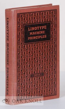 LINOTYPE MACHINE PRINCIPLES, OFFICIAL MANUAL. Mergenthaler