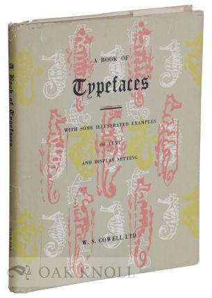 A BOOK OF TYPEFACES, WITH SOME ILLUSTRATED EXAMPLES OF TEXT AND DISPLAY SETTING