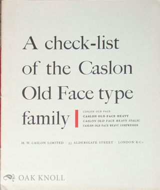 CHECK-LIST OF THE CASLON OLD FACE TYPE FAMILY