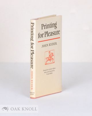 PRINTING FOR PLEASURE, A PRACTICAL GUIDE FOR AMATEURS. John Ryder