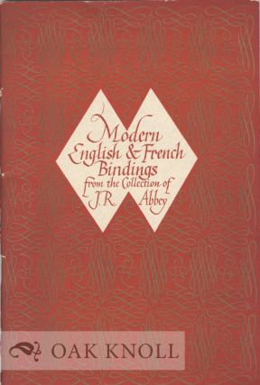 AN EXHIBITION OF MODERN ENGLISH & FRENCH BINDINGS FROM THE COLLECTION OF J.R. ABBEY.