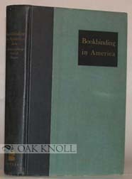 BOOKBINDING IN AMERICA, THREE ESSAYS