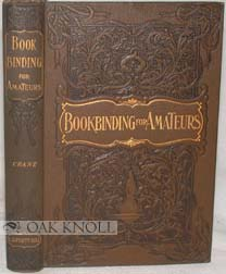 BOOKBINDING, ITS BACKGROUND AND TECHNIQUE. Edith Diehl