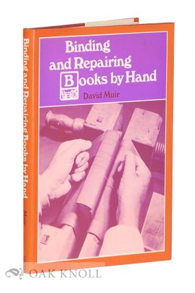 BINDING AND REPAIRING BOOKS BY HAND. David Muir